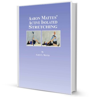 Aaron Mattes' Active Isolated Stretching